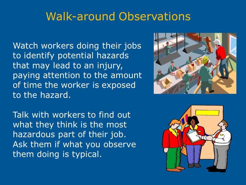 Walk-around Observations