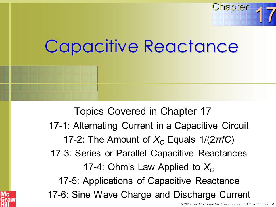 17 Capacitive Reactance Chapter Topics Covered in Chapter 17