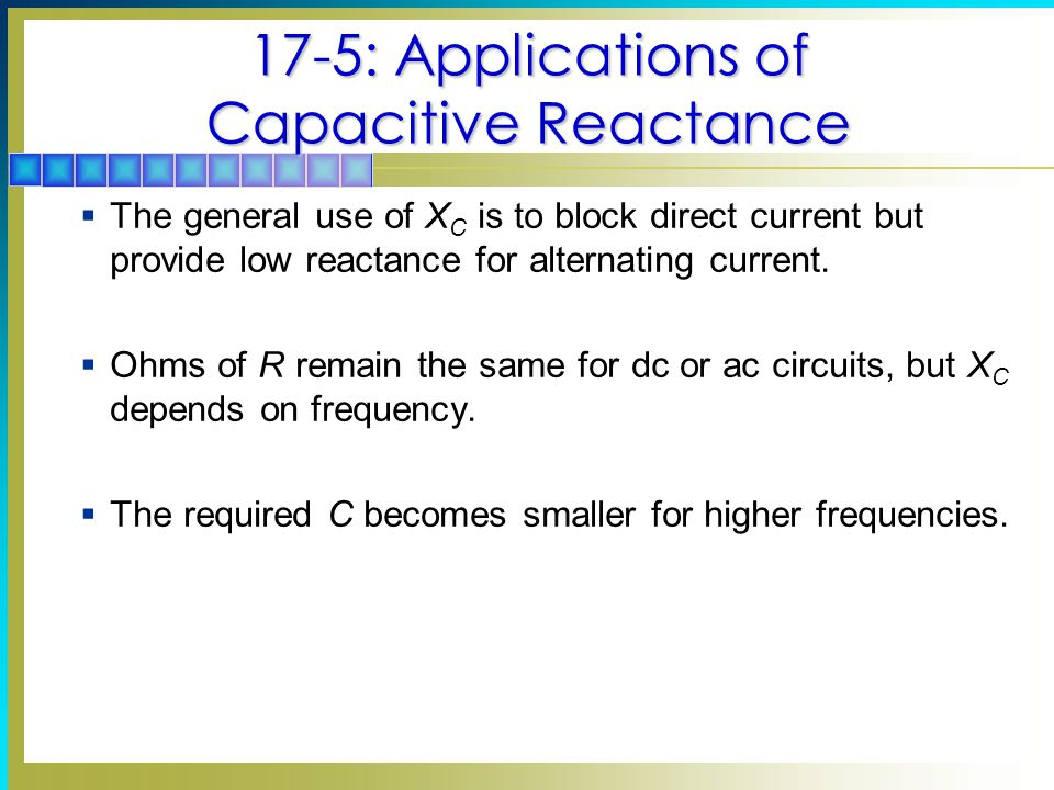 17-5: Applications of Capacitive Reactance