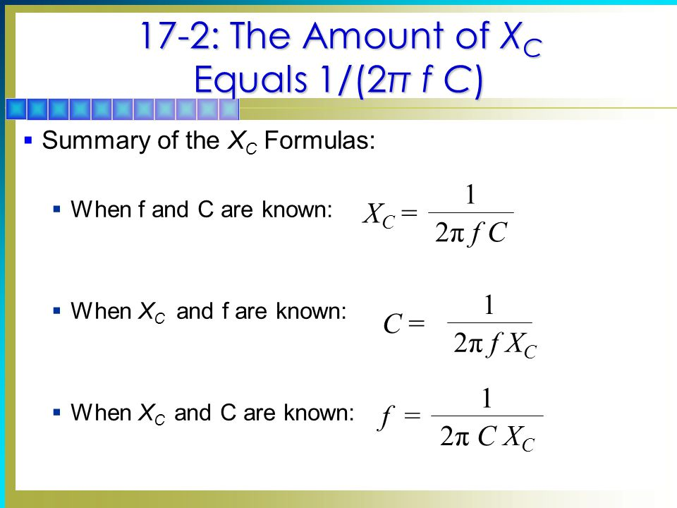 17-2: The Amount of XC Equals 1/(2π f C)