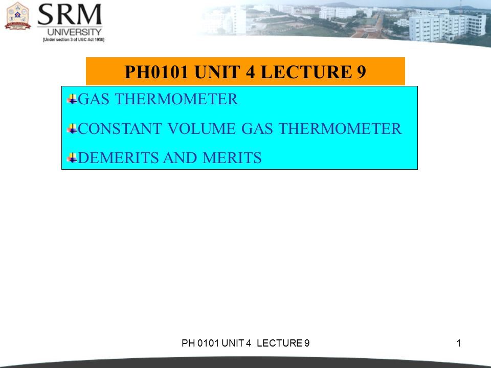 PH0101 UNIT 4 LECTURE 9 GAS THERMOMETER