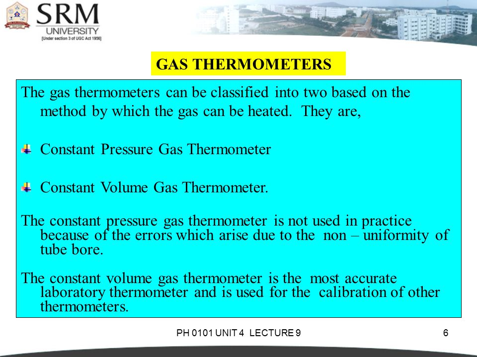 Constant Pressure Gas Thermometer Constant Volume Gas Thermometer.