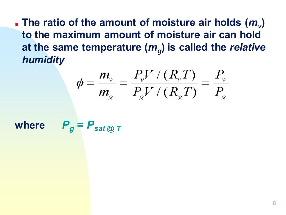 The ratio of the amount of moisture air holds (mv) to the maximum amount of moisture air can hold at the same temperature (mg) is called the relative humidity