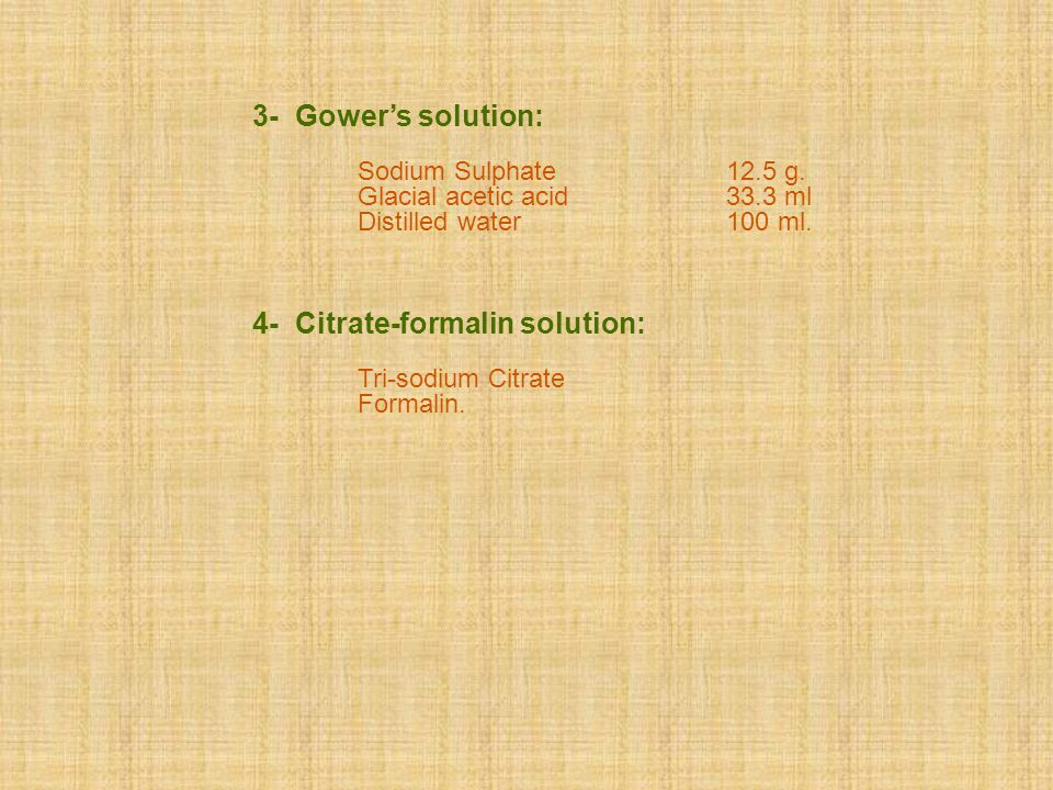 4- Citrate-formalin solution: