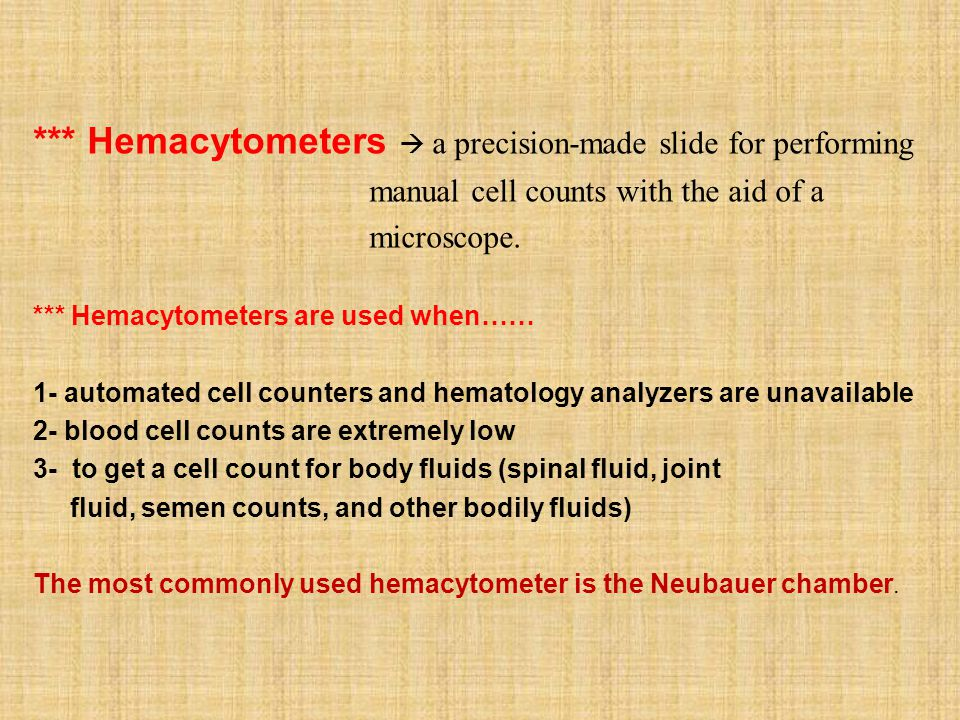 *** Hemacytometers  a precision-made slide for performing