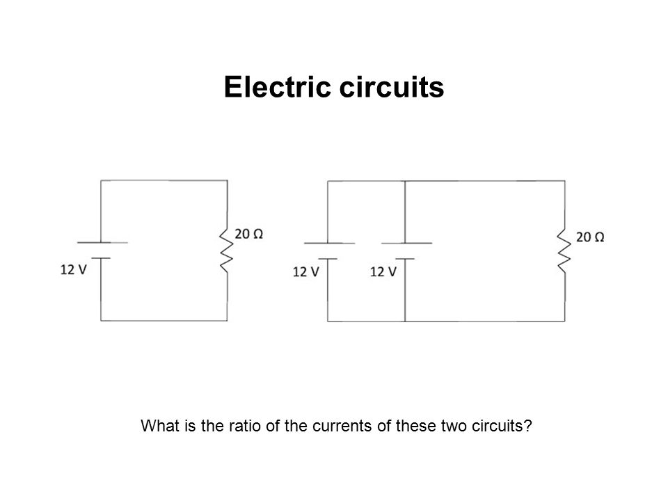 Electric circuits What is the ratio of the currents of these two circuits
