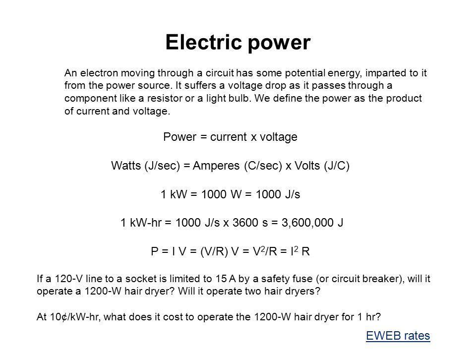 Electric power Power = current x voltage