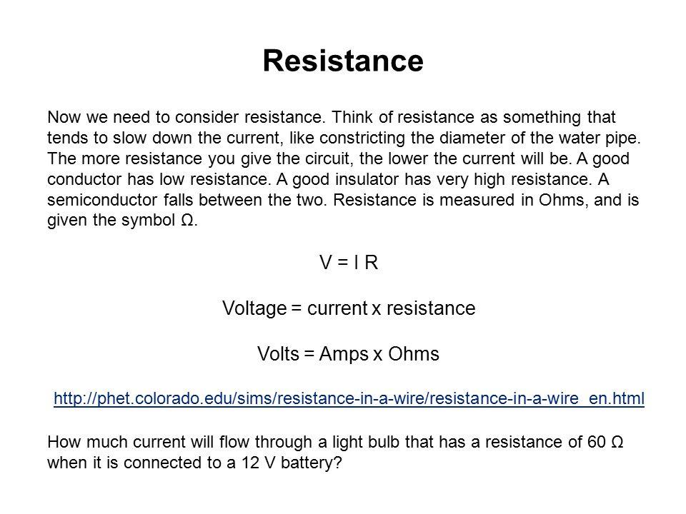 Voltage = current x resistance