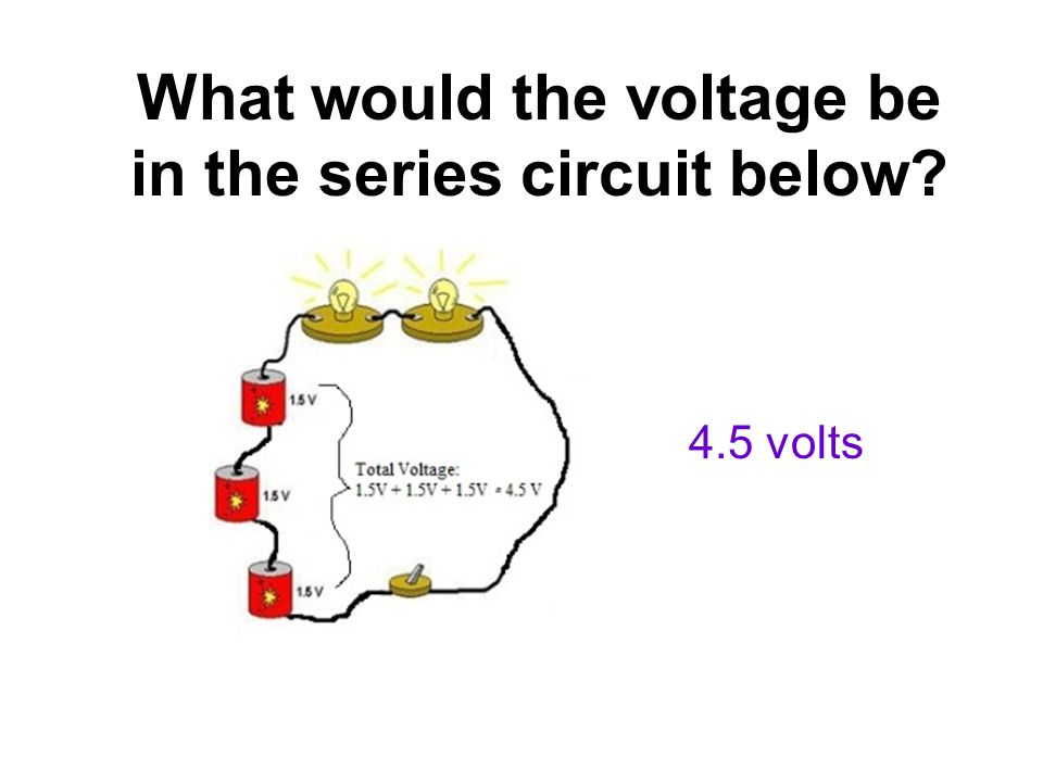 What would the voltage be in the series circuit below