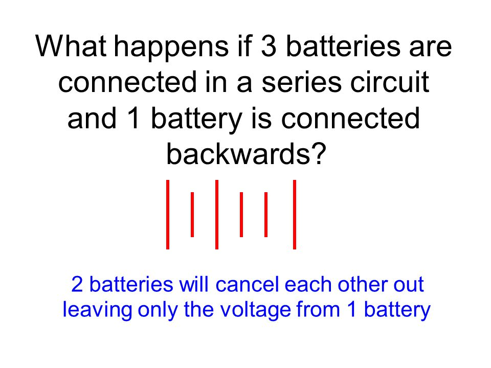 What happens if 3 batteries are connected in a series circuit