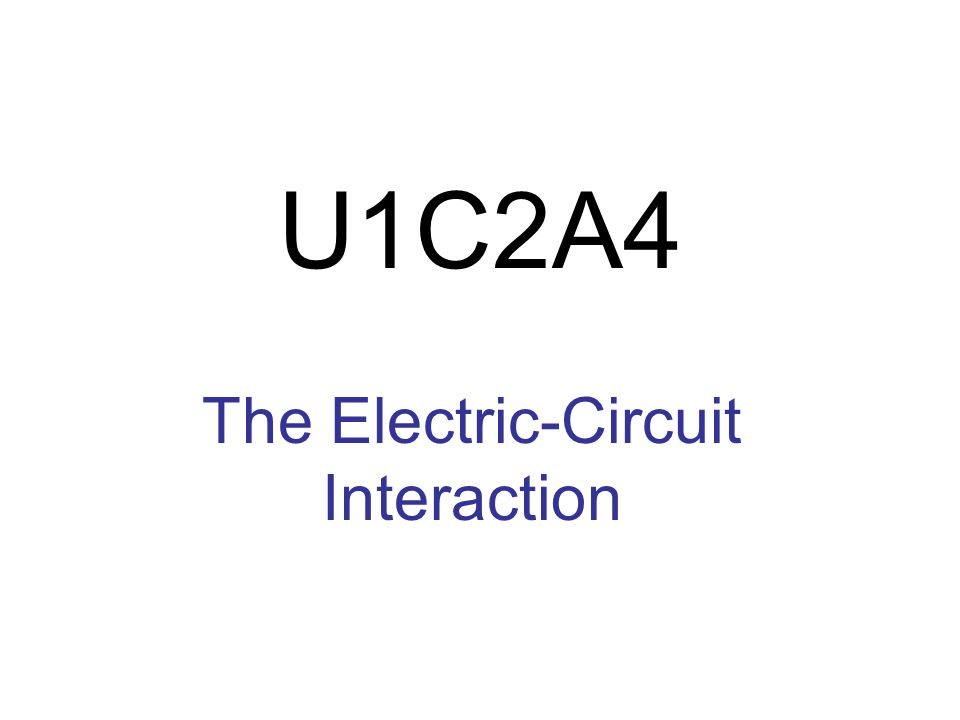 The Electric-Circuit Interaction