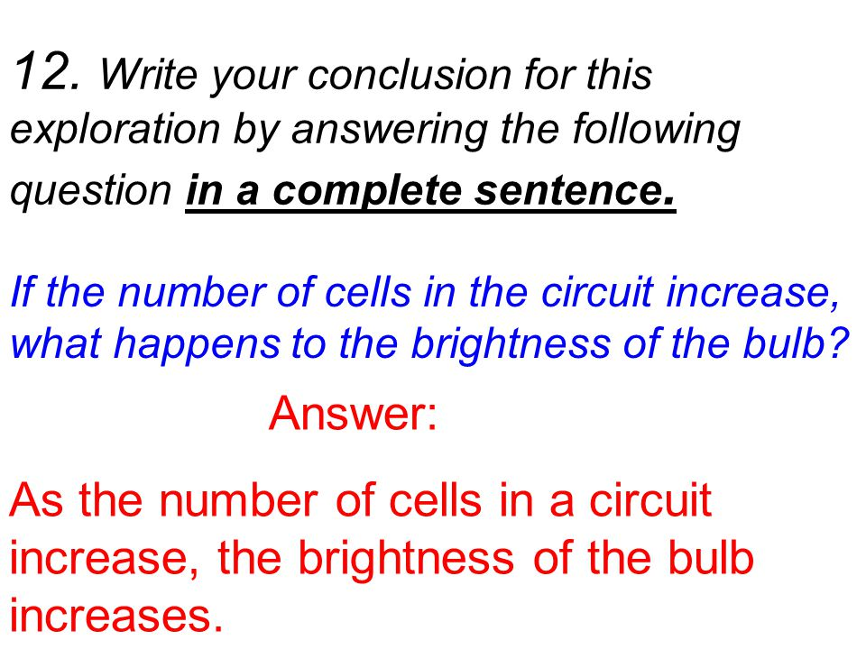 12. Write your conclusion for this exploration by answering the following question in a complete sentence.