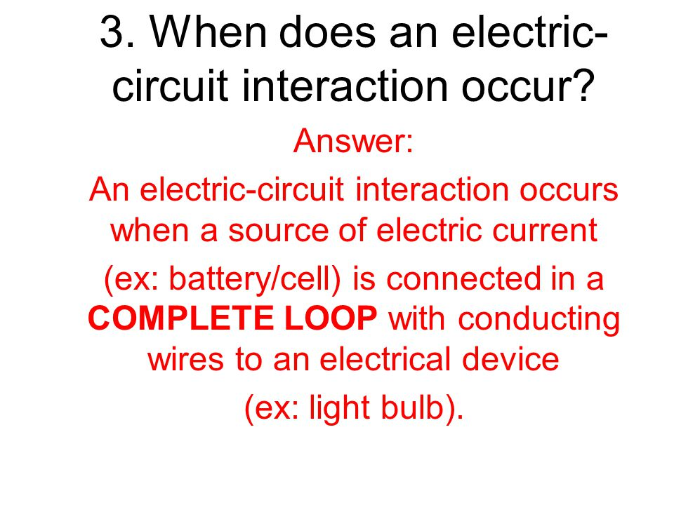 3. When does an electric-circuit interaction occur