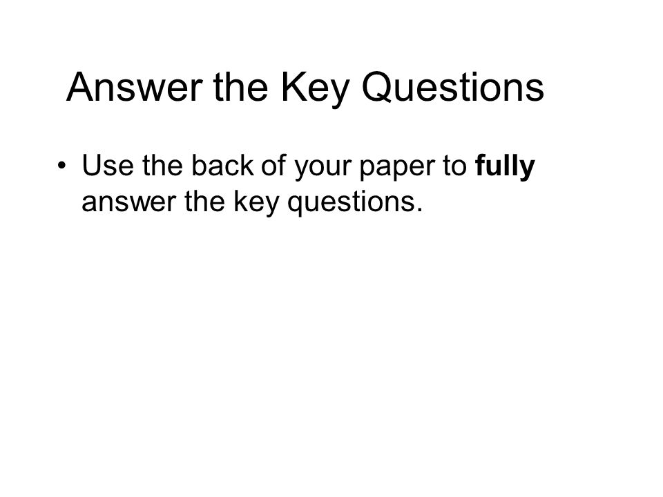 Answer the Key Questions