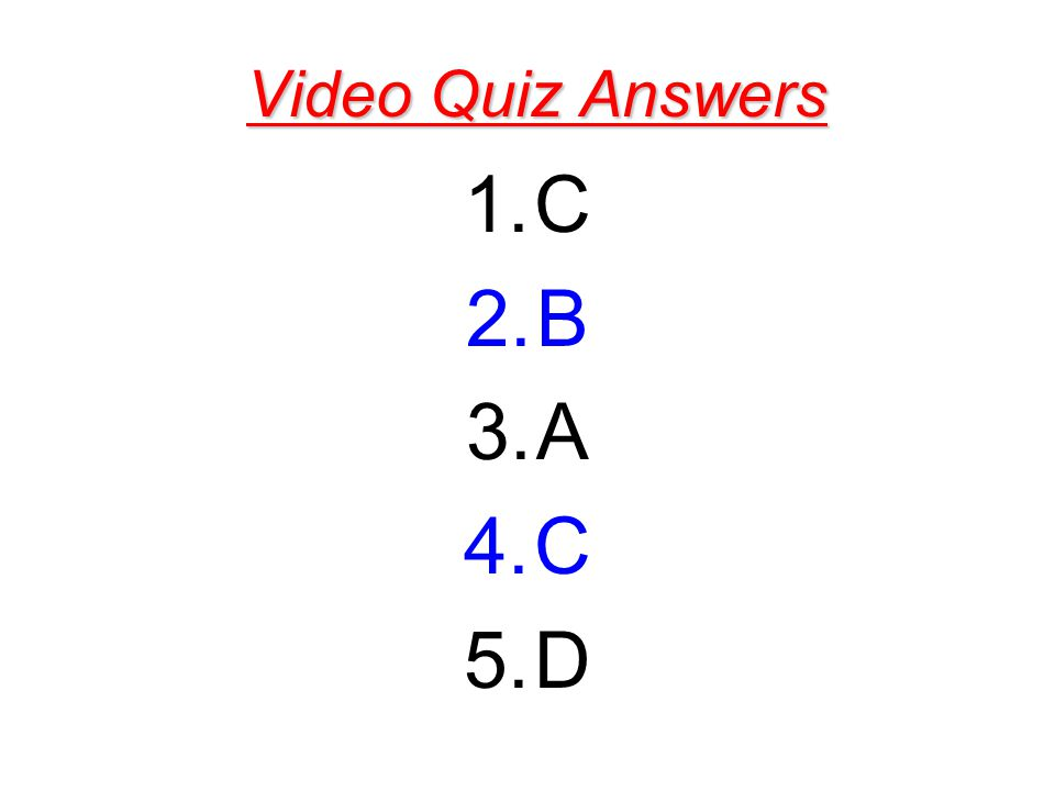 Video Quiz Answers C B A D
