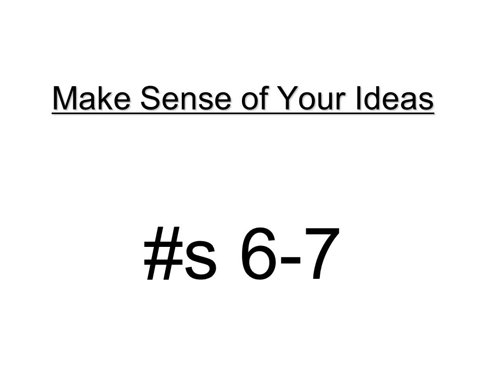 Make Sense of Your Ideas