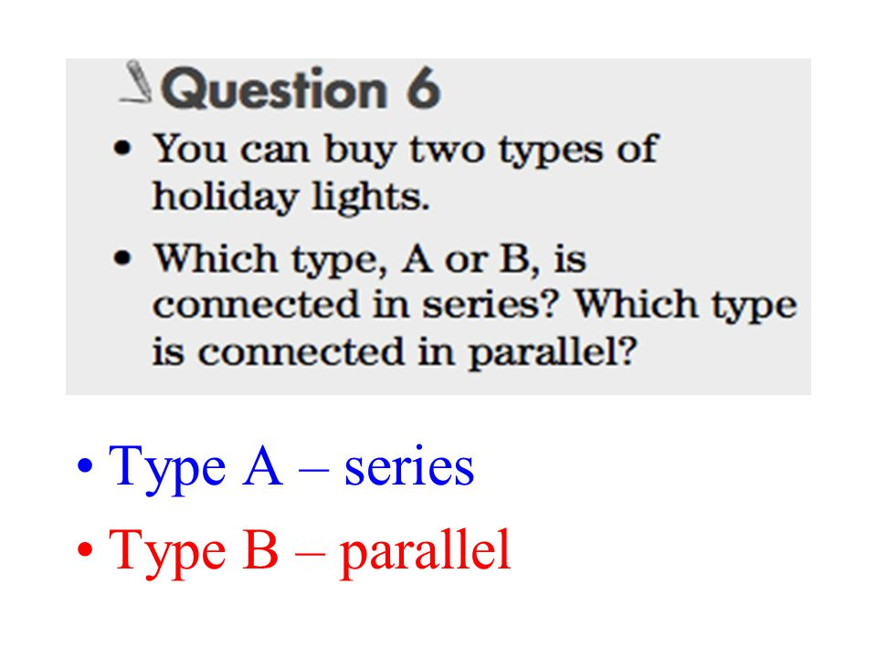 Type A – series Type B – parallel