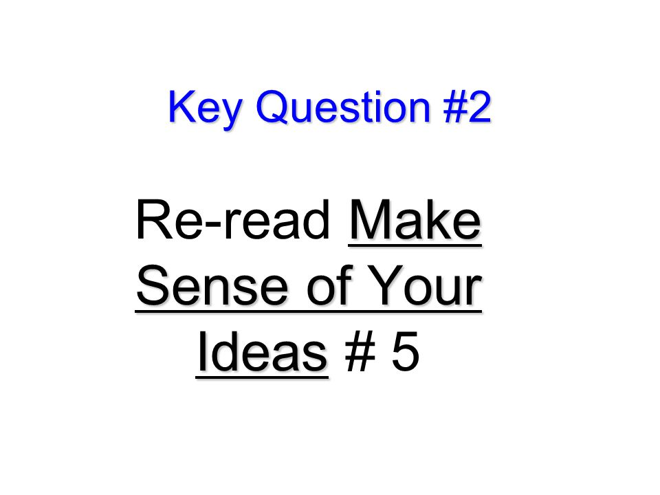Re-read Make Sense of Your Ideas # 5