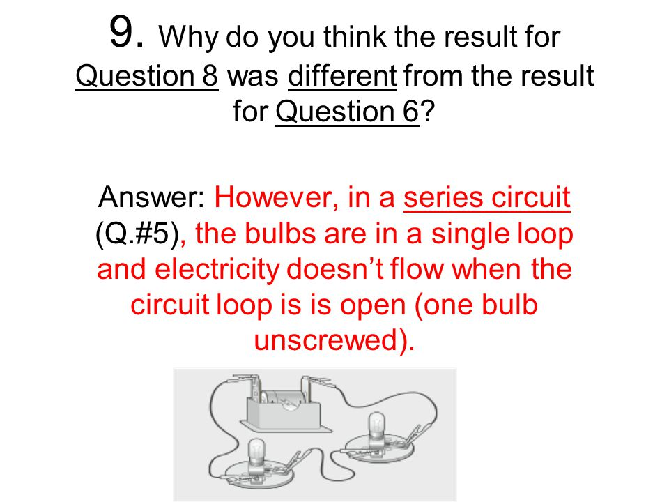 9. Why do you think the result for Question 8 was different from the result for Question 6