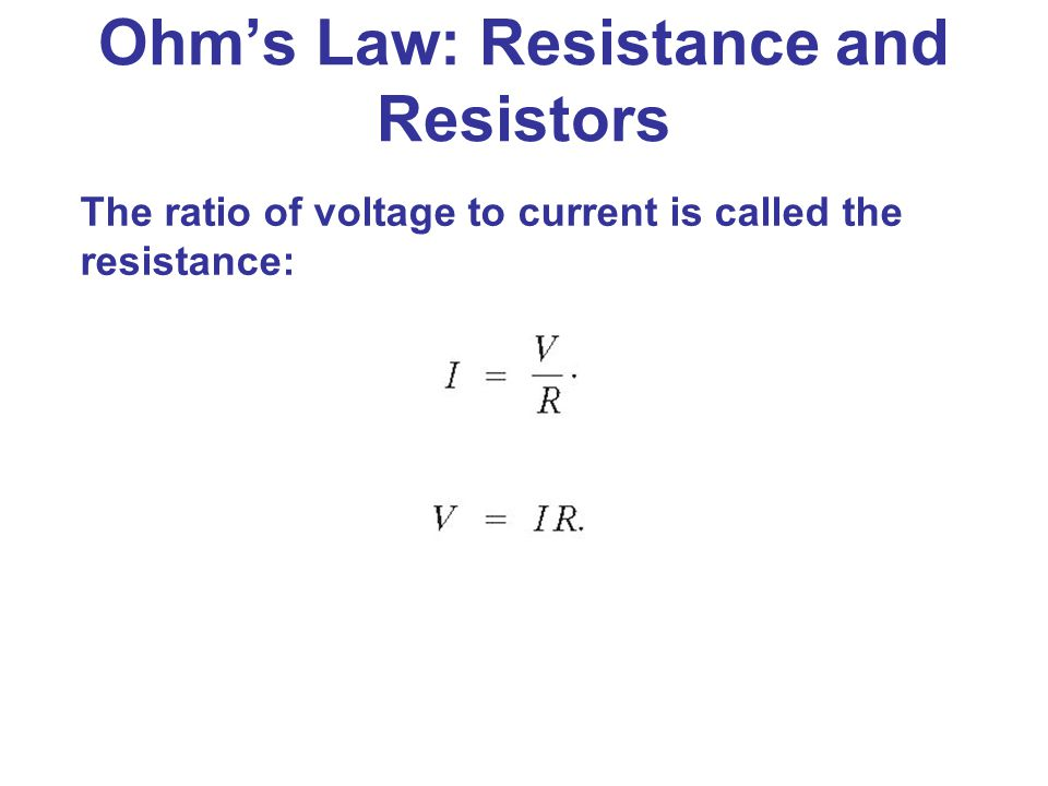 Ohm's Law: Resistance and Resistors