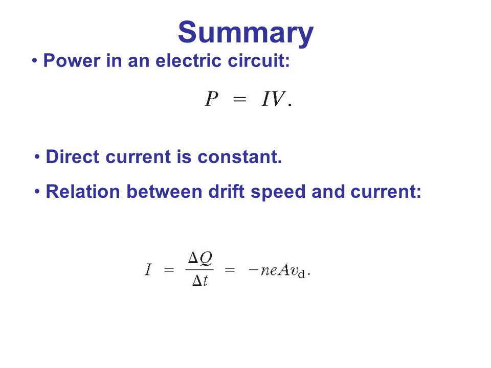 Summary Power in an electric circuit: Direct current is constant.