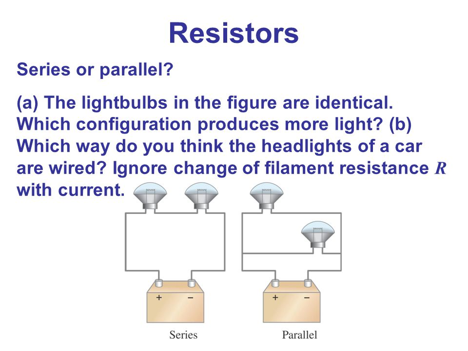 Resistors Series or parallel