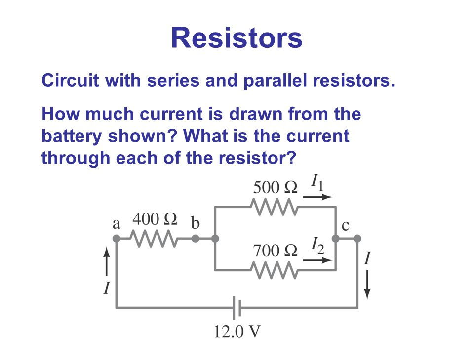 Resistors Circuit with series and parallel resistors.