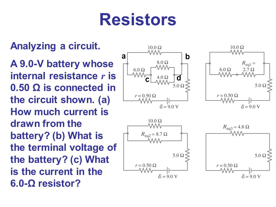 Resistors Analyzing a circuit.