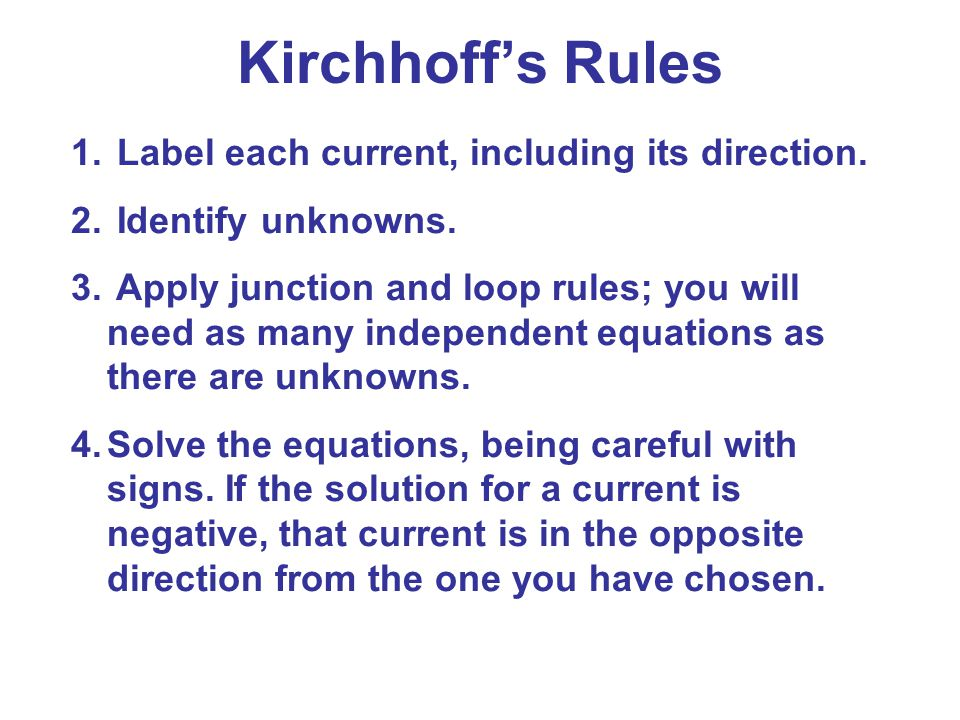 Kirchhoff's Rules Label each current, including its direction.