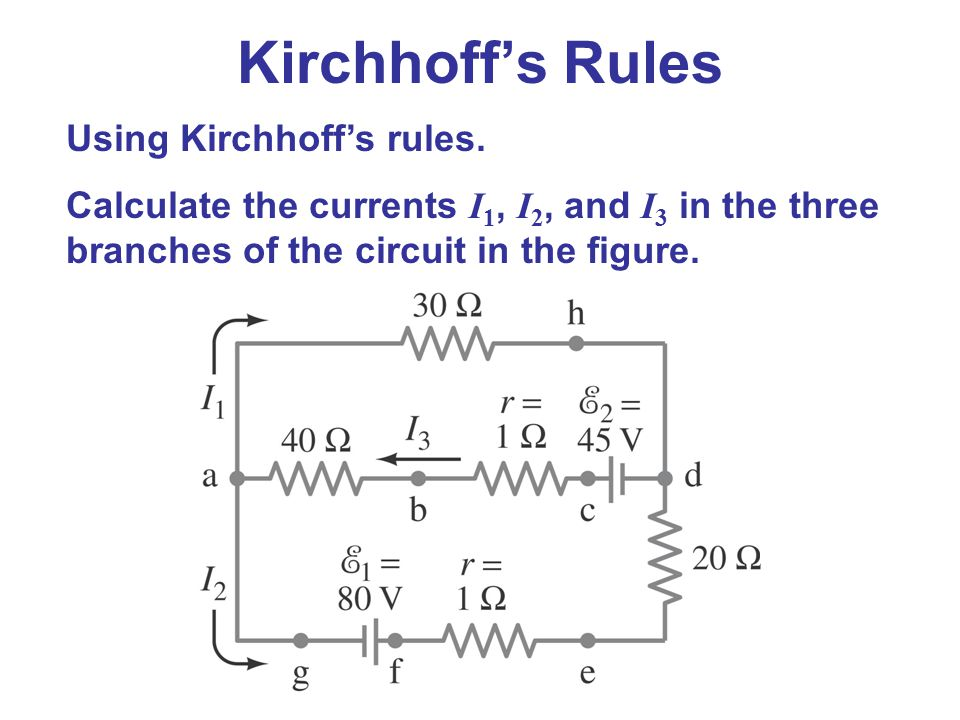 Kirchhoff's Rules Using Kirchhoff's rules.