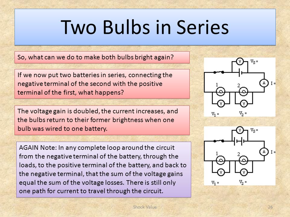 Two Bulbs in Series So, what can we do to make both bulbs bright again