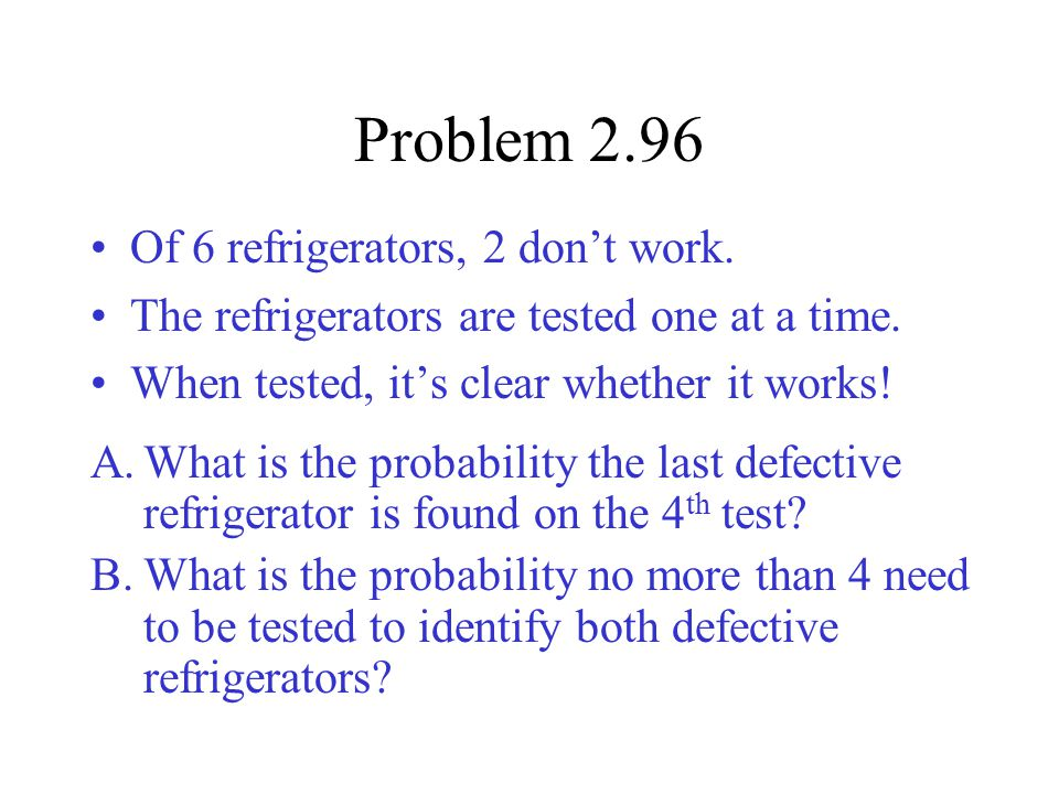 Problem 2.96 Of 6 refrigerators, 2 don't work.
