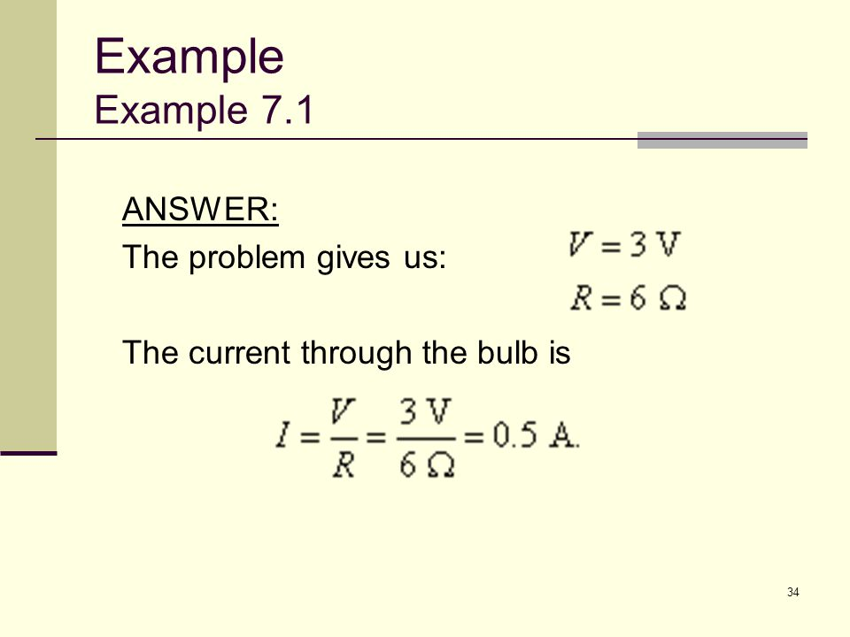 Example Example 7.1 ANSWER: The problem gives us: