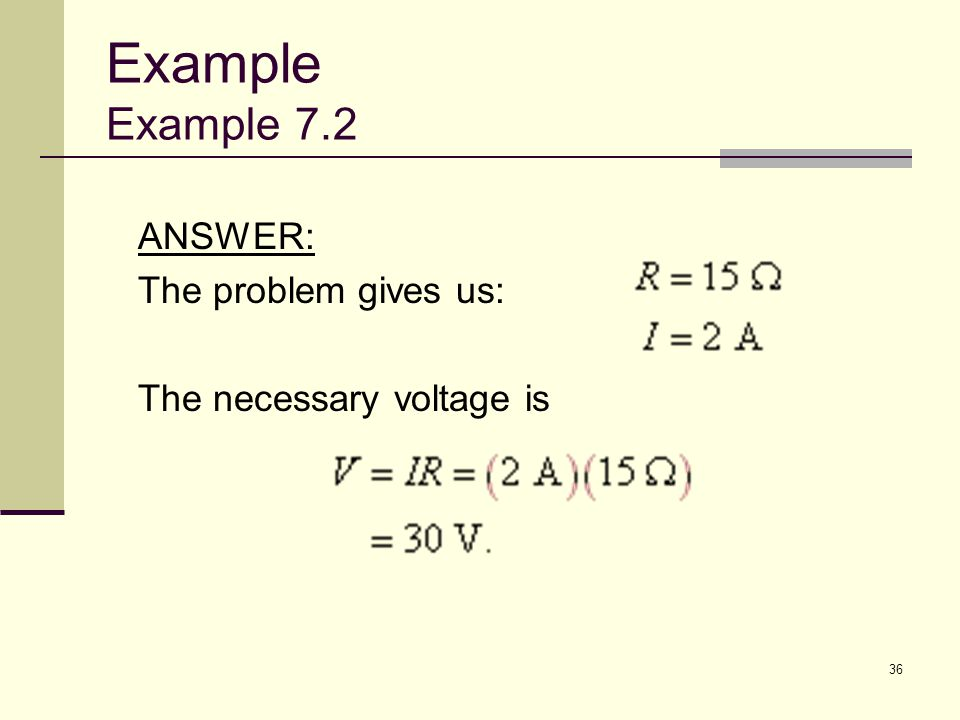 Example Example 7.2 ANSWER: The problem gives us: