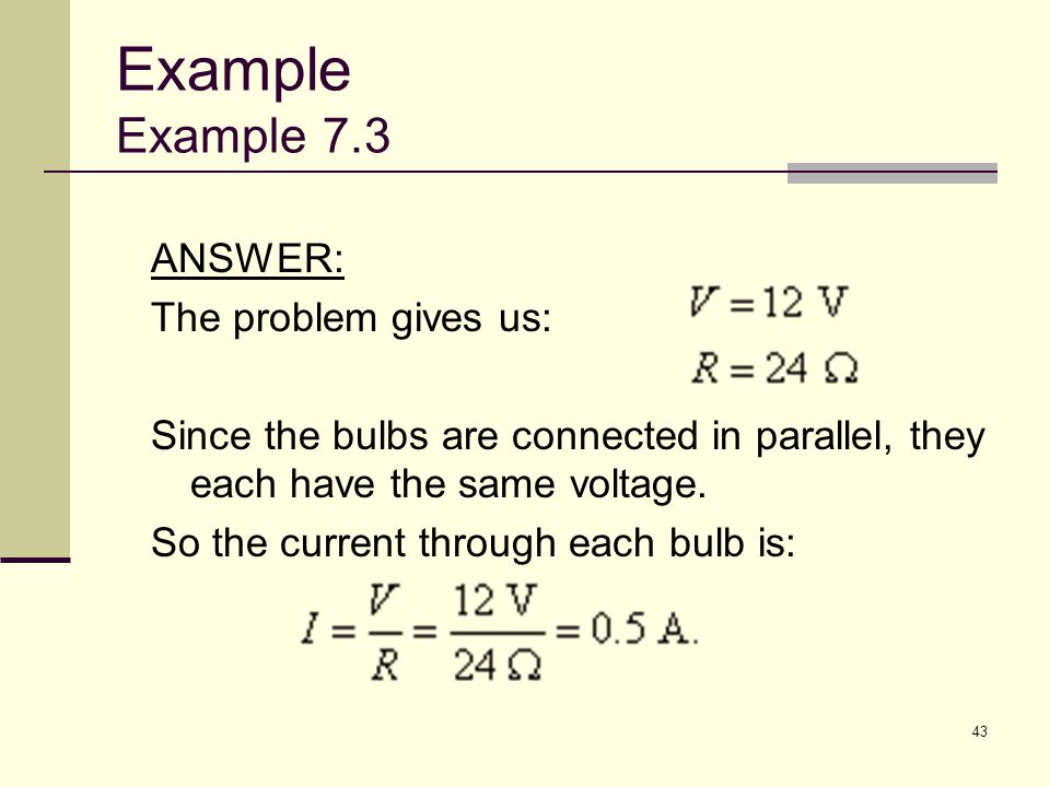 Example Example 7.3 ANSWER: The problem gives us: