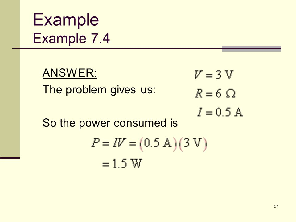 Example Example 7.4 ANSWER: The problem gives us: