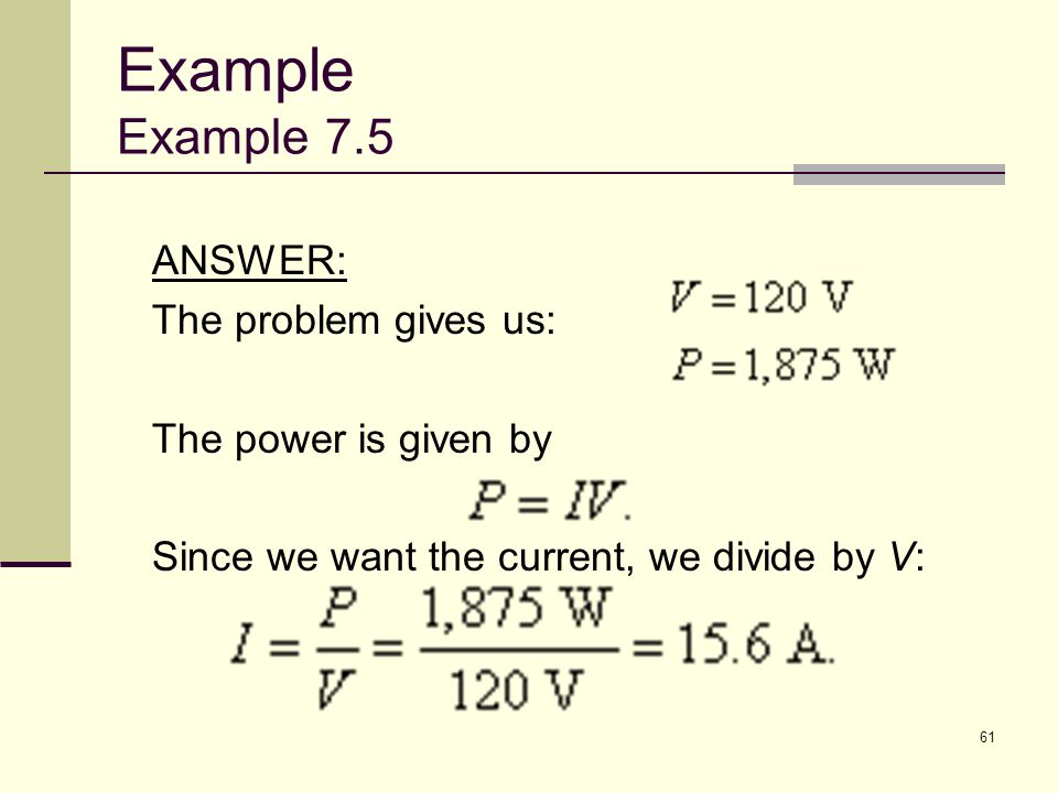 Example Example 7.5 ANSWER: The problem gives us: