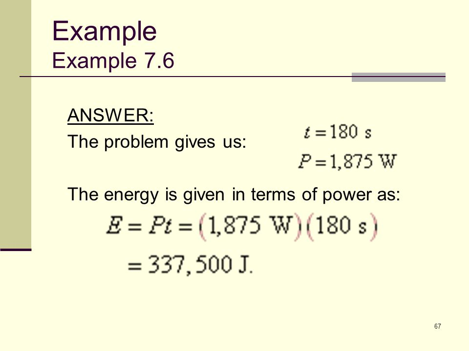 Example Example 7.6 ANSWER: The problem gives us: