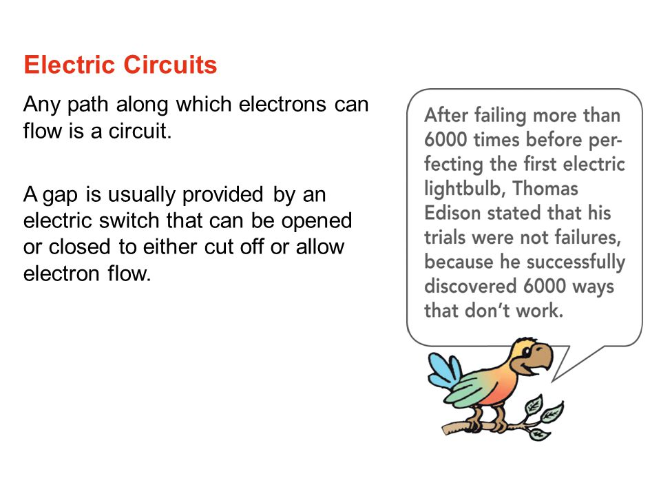 Electric Circuits Any path along which electrons can flow is a circuit.