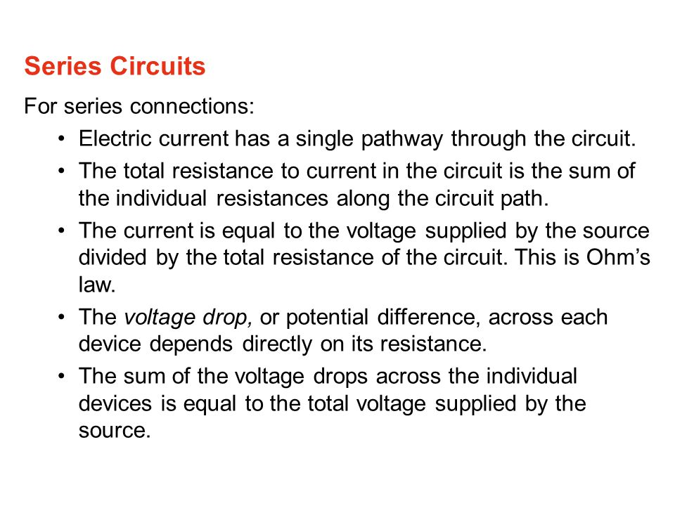 Series Circuits For series connections: