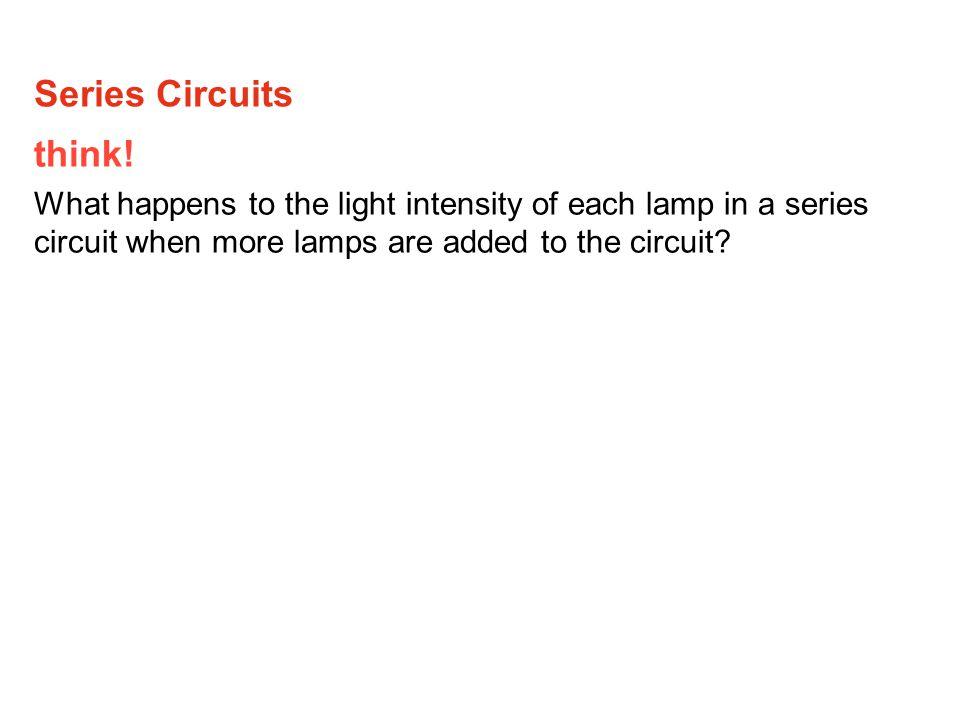 Series Circuits think.