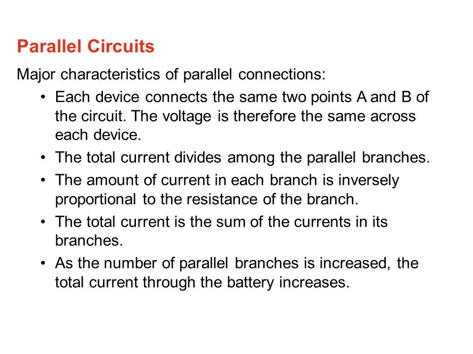 Parallel Circuits Major characteristics of parallel connections: