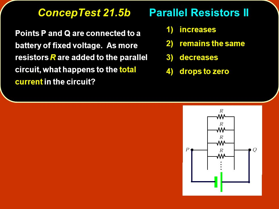 ConcepTest 21.5b Parallel Resistors II