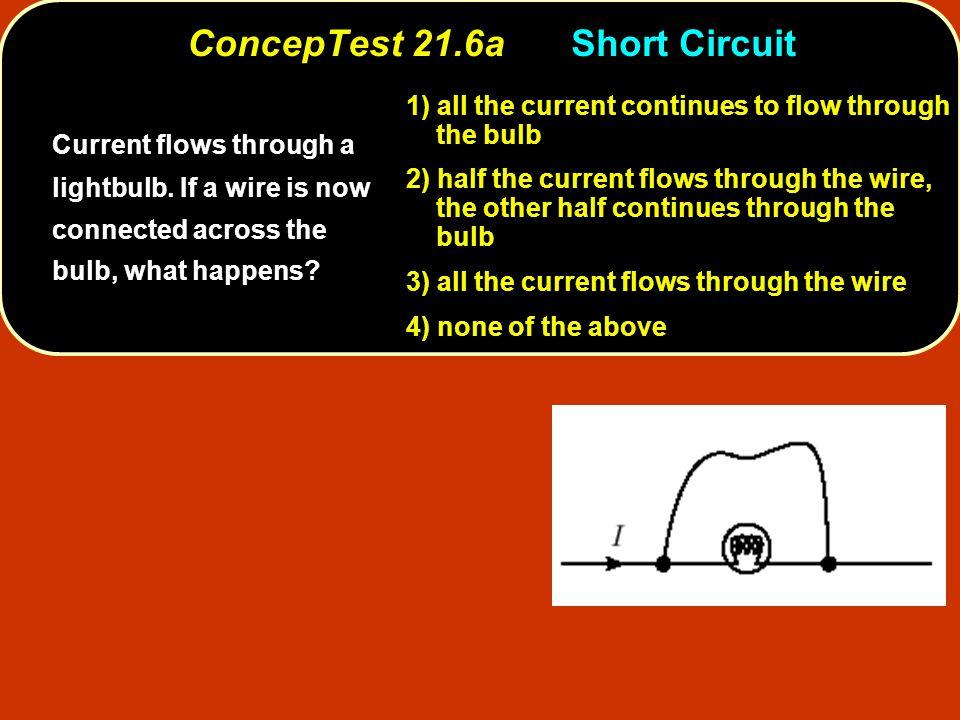 ConcepTest 21.6a Short Circuit
