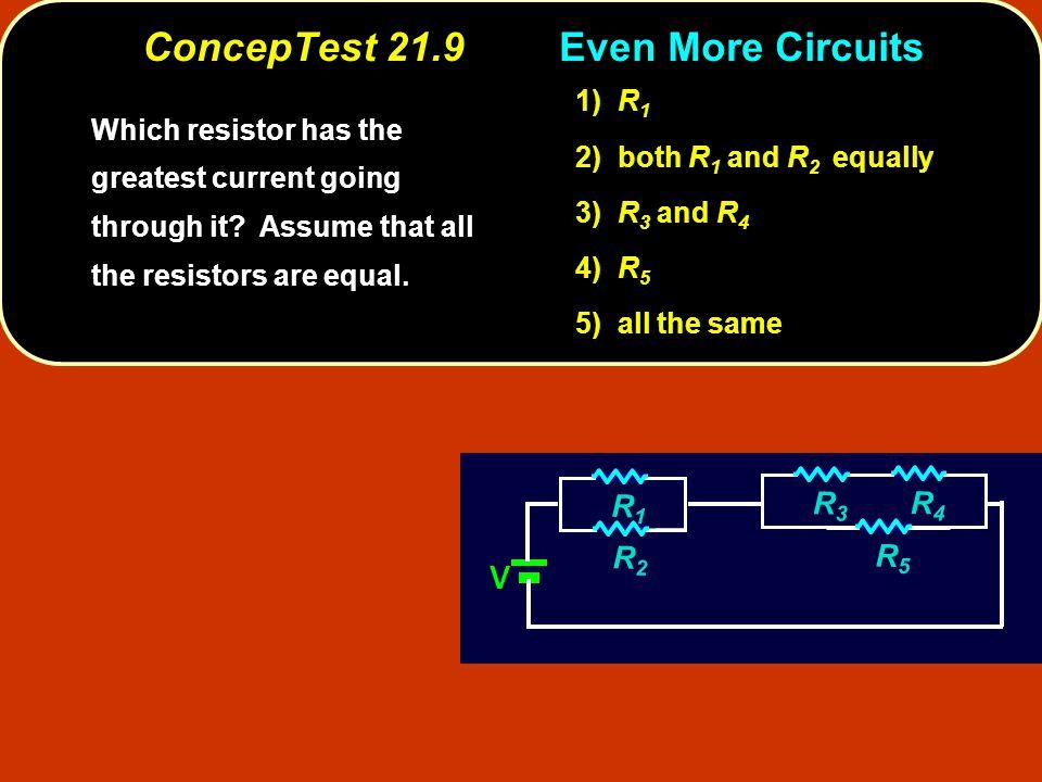 ConcepTest 21.9 Even More Circuits