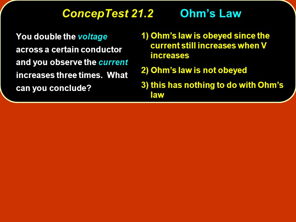 ConcepTest 21.2 Ohm's Law