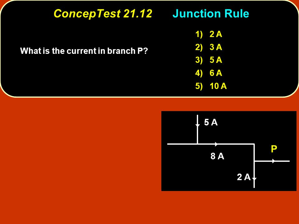 ConcepTest 21.12 Junction Rule