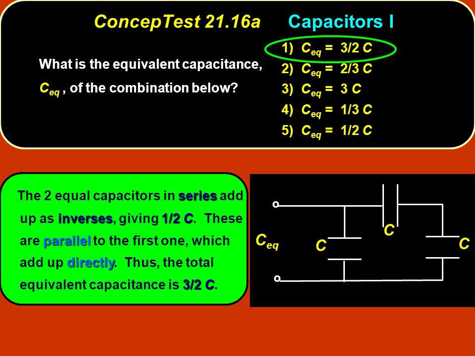 ConcepTest 21.16a Capacitors I