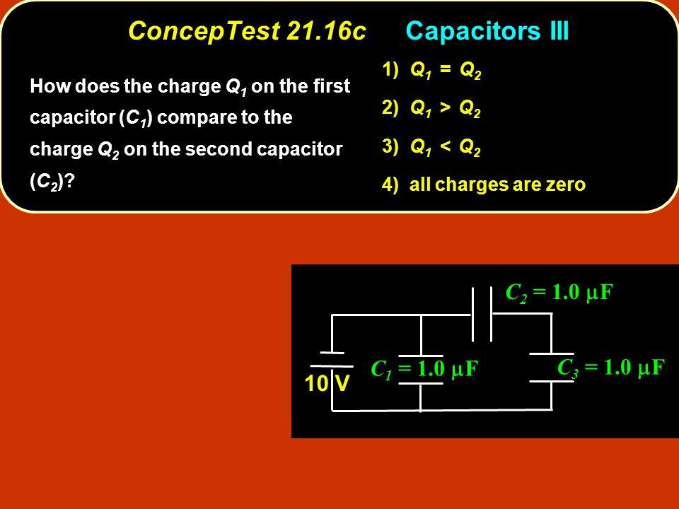 ConcepTest 21.16c Capacitors III