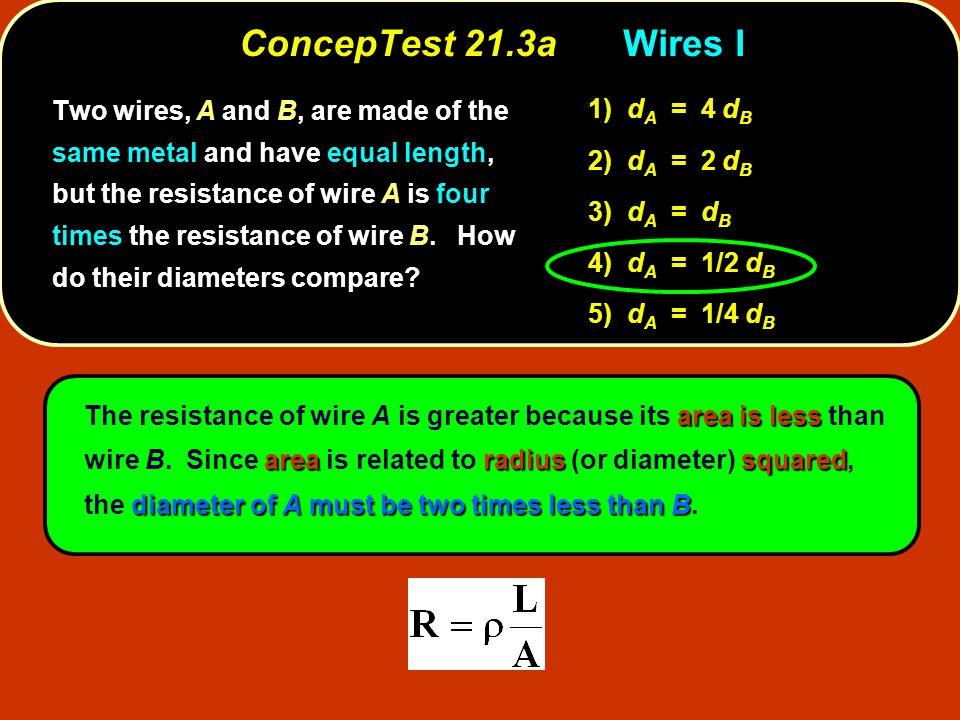 ConcepTest 21.3a Wires I 1) dA = 4 dB
